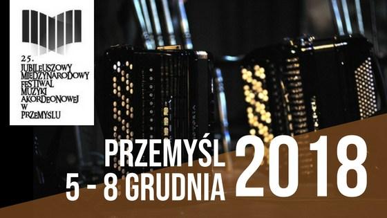 25. Jubileuszowy Międzynarodowy Festiwal Muzyki Akordeonowej w Przemyślu