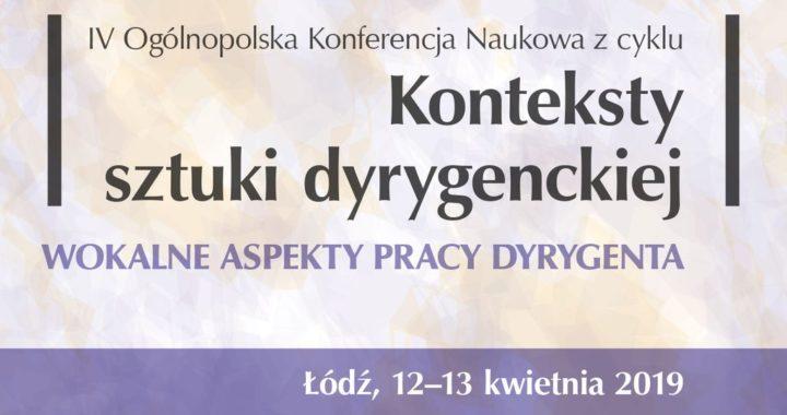 """IV Ogólnopolska Konferencja Naukowa pt. """"Wokalne aspekty pracy dyrygenta"""" – AM w Łodzi"""