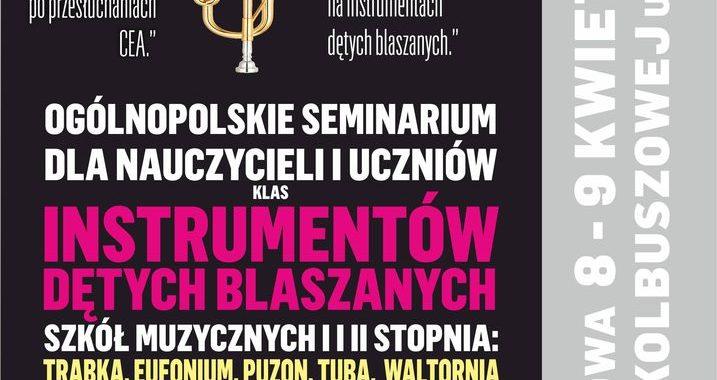 Ogólnopolskie Seminarium dla nauczycieli i uczniów klas instrumentów dętych  blaszanych w Kolbuszowej