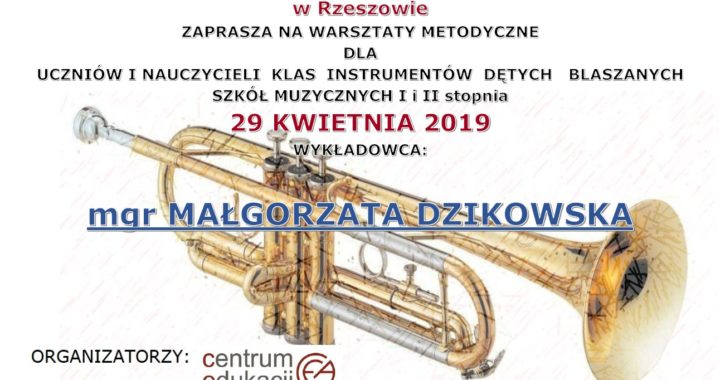 Warsztaty metodyczne dla uczniów i nauczycieli klas instrumentów dętych blaszanych szkół muzycznych I i II stopnia – 29 kwietnia 2019 r.