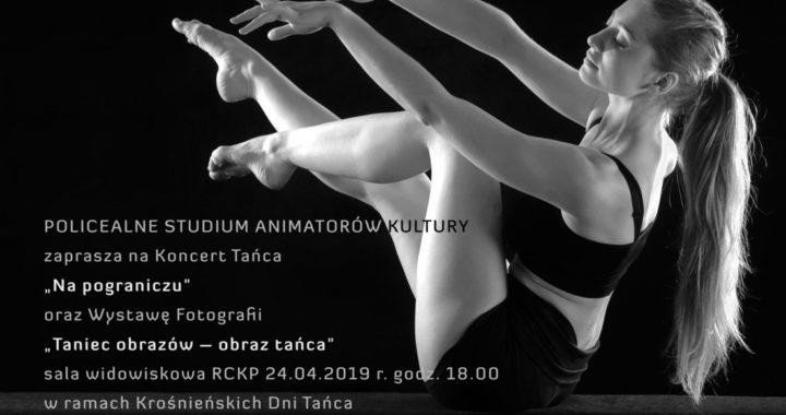 """Koncert Tańca """"Na pograniczu"""" oraz wernisaż wystawy """"Taniec obrazów – obraz tańca"""""""