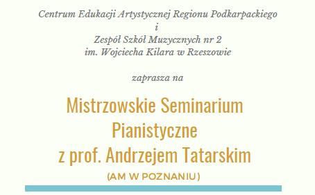 Mistrzowskie Seminarium Pianistyczne z prof. Andrzejem Tatarskim