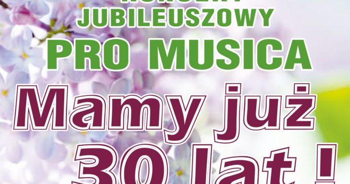 Koncert z okazji 30-lecia Prywatnej Szkoły Muzycznej I i II st. PRO MUSICA